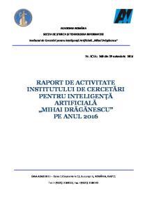 RAPORT DE ACTIVITATE INSTITUTULUI DE CERCETĂRI PENTRU INTELIGENŢĂ ARTIFICIALĂ MIHAI DRĂGĂNESCU PE ANUL 2016