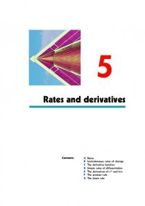 Rates Instantaneous rates of change The derivative function Simple rules of differentiation The derivatives of e The product rule The chain rule