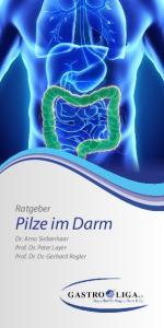 Ratgeber. Pilze im Darm. Dr. Arno Siebenhaar Prof. Dr. Peter Layer Prof. Dr. Dr. Gerhard Rogler