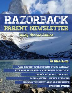 razorback Parent newsletter Study Abroad Edition In this issue: Why should your student study abroad?