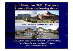 RCN Masterclass (2009): Continence, Pressure Ulcers and Nursing Metrics