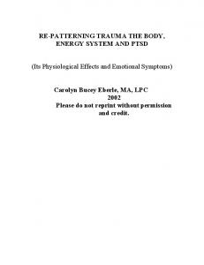 RE PATTERNING TRAUMA THE BODY, ENERGY SYSTEM AND PTSD. (Its Physiological Effects and Emotional Symptoms)