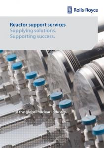 Reactor support services Supplying solutions. Supporting success