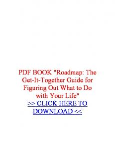 Read book Roadmap: The Get-It-Together Guide for. Figuring Out What to Do with Your Life: PDF BOOK