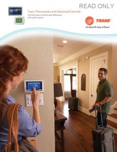 READ ONLY. Trane Thermostats and Advanced Controls. Control your comfort and efficiency with just a touch