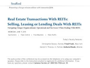 Real Estate Transactions With REITs: Selling, Leasing or Lending Deals With REITs