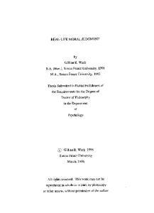 REAL-LIFE MORAL JUDGMENT. by Gillian R. Wark B.A. (Hon.), Simon Fraser University, 1991 M.A., Simon Fraser University, 1993