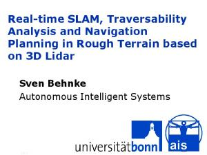 Real-time SLAM, Traversability Analysis and Navigation Planning in Rough Terrain based on 3D Lidar