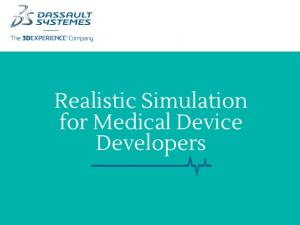 Realistic Simulation for Medical Device Developers
