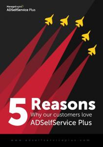 Reasons. Why our customers love. ADSelfService Plus