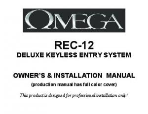 REC-12 DELUXE KEYLESS ENTRY SYSTEM OWNER S & INSTALLATION MANUAL. (production manual has full color cover)