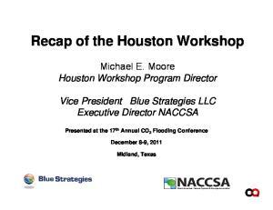 Recap of the Houston Workshop