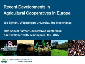 Recent Developments in Agricultural Cooperatives in Europe