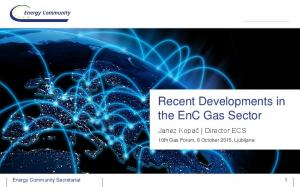Recent Developments in the EnC Gas Sector