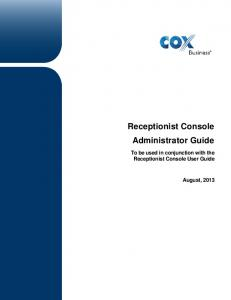 Receptionist Console Administrator Guide. To be used in conjunction with the Receptionist Console User Guide