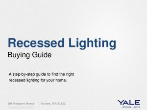 Recessed Lighting. Buying Guide. A step-by-step guide to find the right recessed lighting for your home