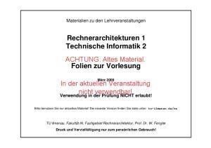Rechnerarchitekturen 1 Technische Informatik 2. Folien zur Vorlesung