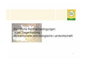 Rechtliche Rahmenbedingungen in der Ziegenhaltung - konventionelle und biologische Landwirtschaft!