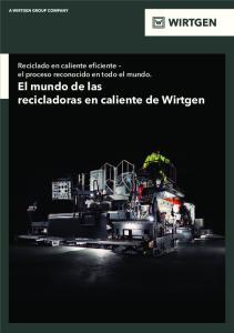 Reciclado en caliente eficiente el proceso reconocido en todo el mundo. El mundo de las recicladoras en caliente de Wirtgen