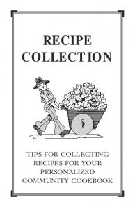 RECIPE COLLECTION TIPS FOR COLLECTING RECIPES FOR YOUR PERSONALIZED COMMUNITY COOKBOOK