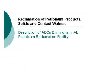 Reclamation of Petroleum Products, Solids and Contact Waters: Description of AECs Birmingham, AL Petroleum Reclamation Facility