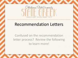 Recommendation Letters. Confused on the recommendation letter process? Review the following to learn more!