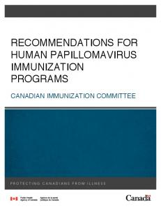 RECOMMENDATIONS FOR HUMAN PAPILLOMAVIRUS IMMUNIZATION PROGRAMS CANADIAN IMMUNIZATION COMMITTEE