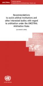 Recommendations to assist arbitral institutions and other interested bodies with regard to arbitration under the UNCITRAL Arbitration Rules
