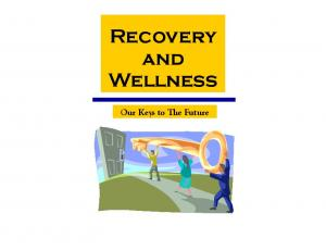 Recovery and Wellness. Our Keys to The Future