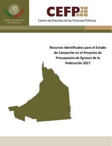 Recursos Identificados para el Estado de Campeche en el Proyecto de Presupuesto de Egresos de la Federación 2017