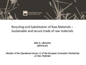 Recycling and Substitution of Raw Materials Sustainable and secure trade of raw materials