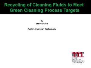 Recycling of Cleaning Fluids to Meet Green Cleaning Process Targets