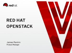 RED HAT OPENSTACK. James Rankin Product Manager