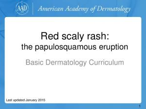 Red scaly rash: the papulosquamous eruption. Basic Dermatology Curriculum