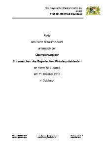 Rede. des Herrn Staatsministers. anlässlich der. Überreichung der. Ehrenzeichen des Bayerischen Ministerpräsidenten. an Herrn Willi Lippert