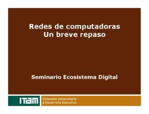 Redes de computadoras Un breve repaso Seminario Ecosistema Digital