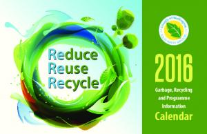 Reduce Reuse Recycle. Garbage, Recycling and Programme Information. Calendar