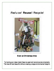 Reduce! Reuse! Recycle!
