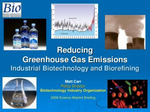 Reducing Greenhouse Gas Emissions Industrial Biotechnology and Biorefining