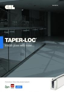 Ref: EUTL14 TAPER-LOC. Install glass with ease... Frameless Glass Balustrade System GENERAL CONSTRUCTION SUPERVISION ADMISSION