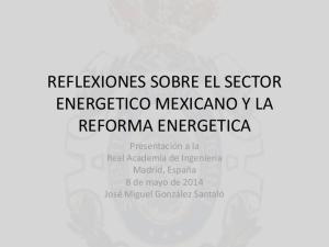 REFLEXIONES SOBRE EL SECTOR ENERGETICO MEXICANO Y LA REFORMA ENERGETICA