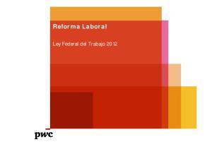 Reforma Laboral. Ley Federal del Trabajo 2012