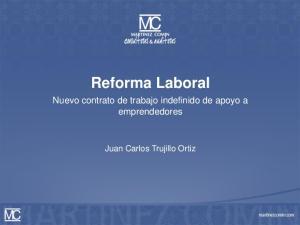 Reforma Laboral. Nuevo contrato de trabajo indefinido de apoyo a emprendedores. Juan Carlos Trujillo Ortiz