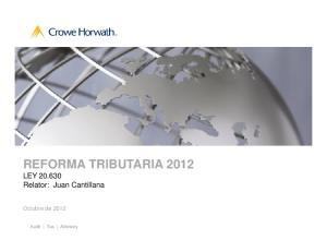 REFORMA TRIBUTARIA 2012 LEY Relator: Juan Cantillana