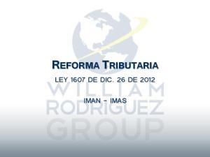 REFORMA TRIBUTARIA LEY 1607 DE DIC. 26 DE 2012 IMAN - IMAS