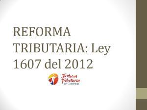 REFORMA TRIBUTARIA: Ley 1607 del 2012