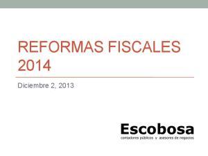 REFORMAS FISCALES Diciembre 2, 2013