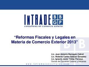 Reformas Fiscales y Legales en Materia de Comercio Exterior 2013