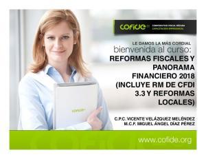 REFORMAS FISCALES Y PANORAMA FINANCIERO 2018 (INCLUYE RM DE CFDI 3.3 Y REFORMAS LOCALES)