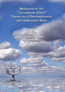 REFUTATION OF THE GREENHOUSE EFFECT THEORY ON A THERMODYNAMIC AND HYDROSTATIC BASIS. Alberto Miatello